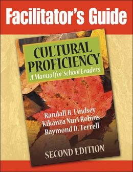 Facilitator's Guide: Cultural Proficiency: A Manual for School Leaders