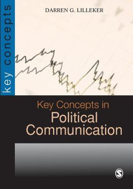 Key Concepts in Political Communication (Sage Key Concepts Series)