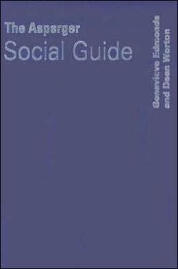 The Asperger Social Guide: How to Relate to Anyone in any Social Situation as an Adult with Asperger's Syndrome