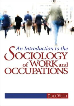 Sociology of Work and Occupations: Globalization and Technological Change into the 21st Century