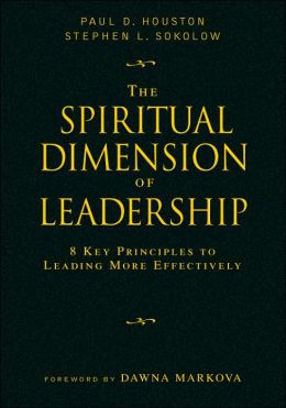 The Spiritual Dimension of Leadership: 8 Key Principles to Leading More Effectively