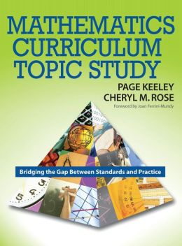 Mathematics Curriculum Topic Study: Bridging the Gap Between Standards and Practice