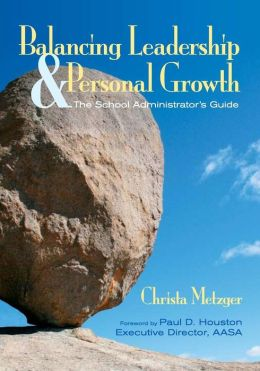 Balancing Leadership and Personal Growth: The School Administrator's Guide