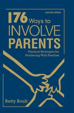 176 Ways to Involve Parents: Practical Strategies for Partnering With Families