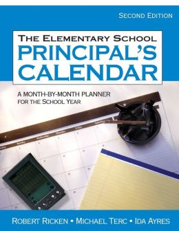 The Elementary School Principal's Calendar: A Month-by-Month Planner for the School Year
