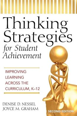Thinking Strategies for Student Achievement: Improving Learning Across the Curriculum, K-12