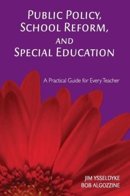 Public Policy, School Reform, and Special Education: A Practical Guide for Every Teacher