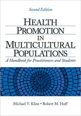 Health Promotion in Multicultural Populations: A Handbook for Practitioners and Students