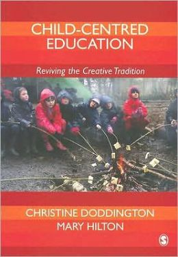Child-Centred Education: Reviving the Creative Tradition