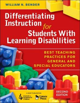 Differentiating Instruction for Students With Learning Disabilities: Best Teaching Practices for General and Special Educators
