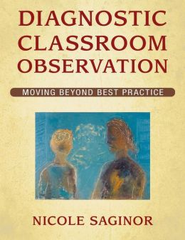 Diagnostic Classroom Observation: Moving Beyond Best Practice
