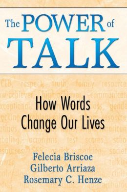 The Power of Talk: How Words Change Our Lives