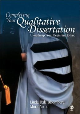 Completing Your Qualitative Dissertation: A Roadmap From Beginning to End