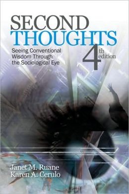 Second Thoughts: Seeing Conventional Wisdom Through the Sociological Eye