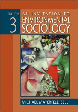 Invitation to Environmental Sociology Third Edition
