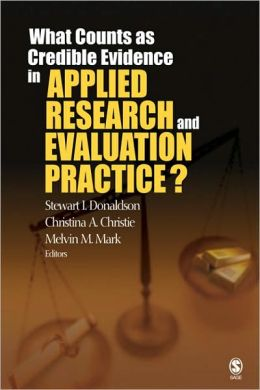 What Counts as Credible Evidence in Applied Research and Evaluation Practice?