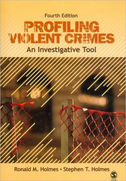 Profiling Violent Crimes: An Investigative Tool (Fourth Edition)