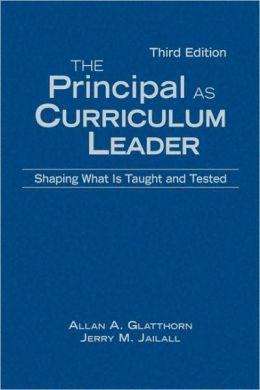 The Principal as Curriculum Leader: Shaping What Is Taught and Tested