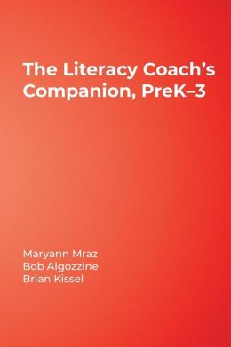 The Literacy Coach's Companion, PreK-3