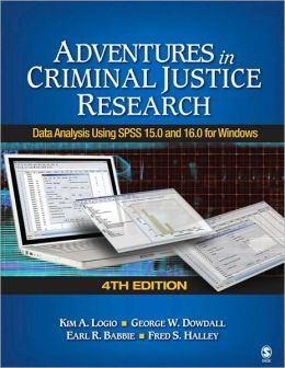 Adventures in Criminal Justice Research: Data Analysis Using SPSS 15.0 and 16.0 for Windows