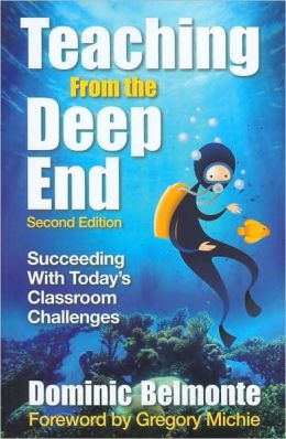 Teaching From the Deep End: Succeeding With Today's Classroom Challenges