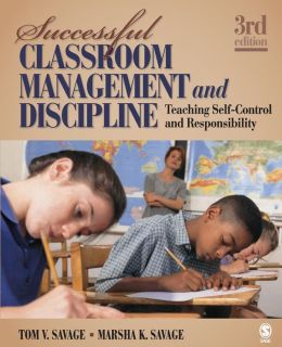 Successful Classroom Management and Discipline: Teaching Self-Control and Responsibility