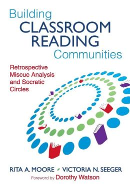 Building Classroom Reading Communities: Retrospective Miscue Analysis and Socractic Circles