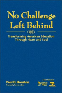 No Challenge Left Behind: Transforming American Education Through Heart and Soul