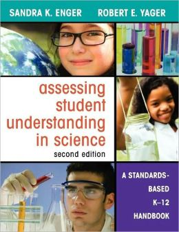 Assessing Student Understanding in Science: A Standards-Based K-12 Handbook