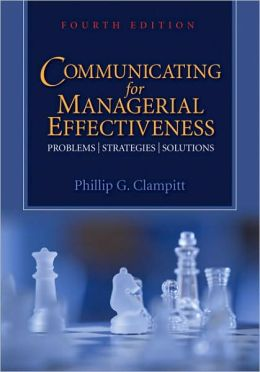 Communicating for Managerial Effectiveness: Problems, Strategies, Solutions