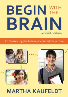 Begin With the Brain: Orchestrating the Learner-Centered Classroom