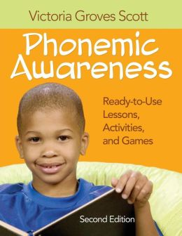 Phonemic Awareness: Ready-to-Use Lessons, Activities, and Games
