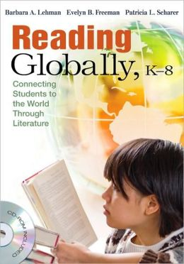 Reading Globally, K-8: Connecting Students to the World Through Literature
