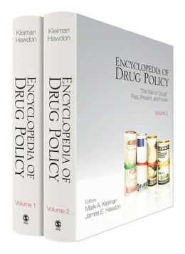 Encyclopedia of Drug Policy: