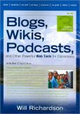 Book Cover Image. Title: Blogs, Wikis, Podcasts, and Other Powerful Web Tools for Classrooms, Author: Will Richardson