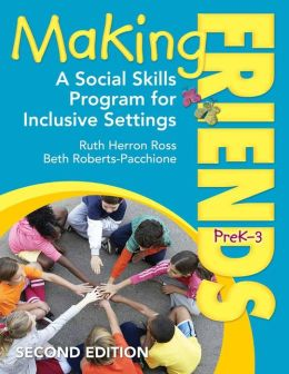 Making Friends, PreK-3: A Social Skills Program for Inclusive Settings