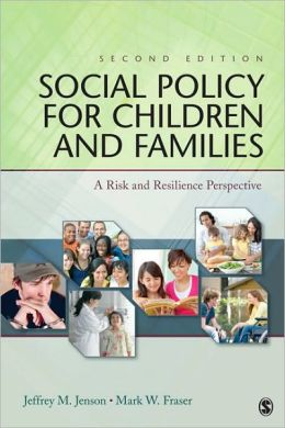 Social Policy for Children and Families: A Risk and Resilience Perspective