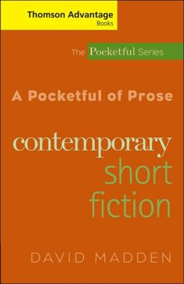 Cengage Advantage Books: A Pocketful of Prose: Contemporary Short Fiction, Revised Edition