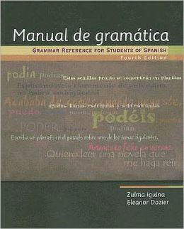 Manual de gramatica: Grammar Reference for Students of Spanish