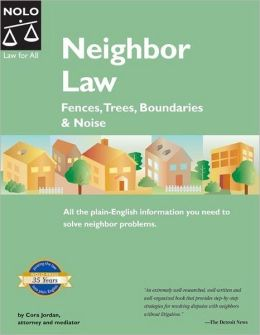 Neighbor Law: Fences, Trees, Boundaries, and Noise