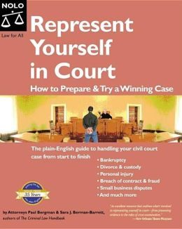 Represent Yourself in Court: How to Prepare and Try a Winning Case