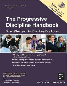 The Progressive Discipline Handbook: Smart Strategies for Coaching Employees
