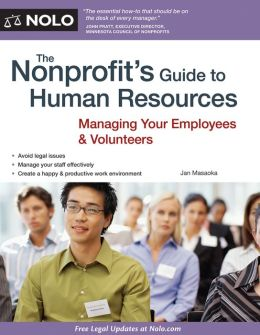 The Nonprofit's Guide to Human Resources: Managing Your Employees & Volunteers