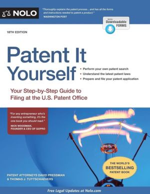 Book Patent It Yourself: Your Step-by-Step Guide to Filing at the U.S. Patent Office