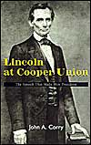 Lincoln at Cooper Union: The Speech That Made Him President