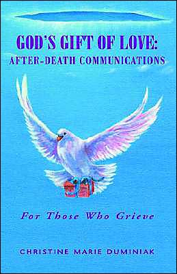 God's Gift of Love: After-Death Communications