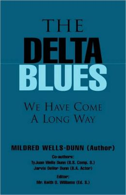 The Delta Blues: We Have Come A Long Ways