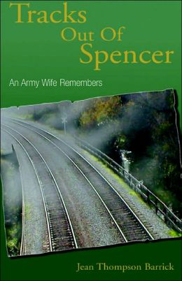 Tracks Out of Spencer: An Army Wife Remembers