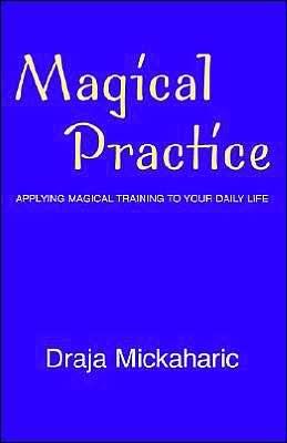 Magical Practice: Apply Magical Training To Your Daily Life