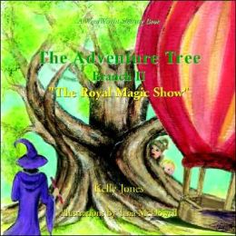 The Adventure Tree Book II-''the Royal Magic Show''